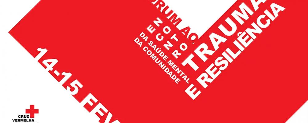 Fórum Ao Encontro da Saúde Mental Comunidade: Trauma e Resiliência